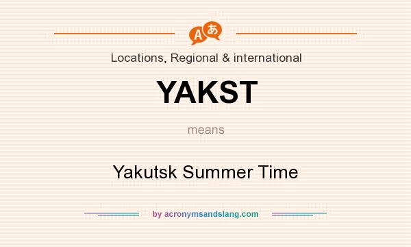 What does YAKST mean? It stands for Yakutsk Summer Time