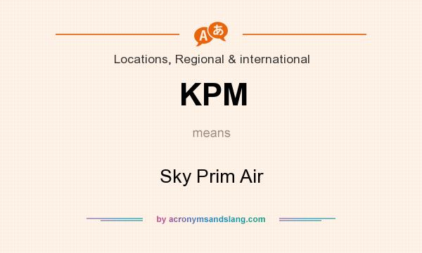 What does KPM mean? It stands for Sky Prim Air