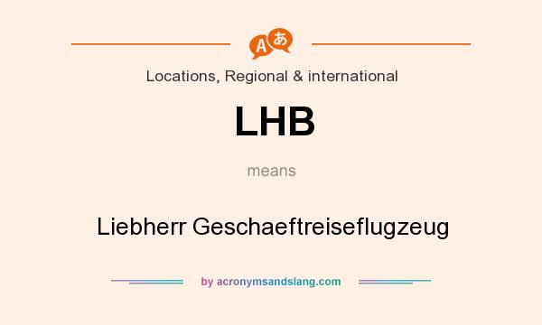 What does LHB mean? It stands for Liebherr Geschaeftreiseflugzeug