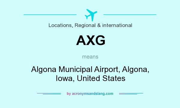 What does AXG mean? It stands for Algona Municipal Airport, Algona, Iowa, United States