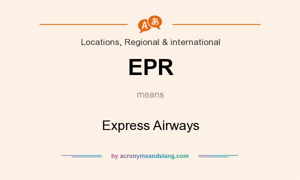 What does EPR mean? It stands for Express Airways
