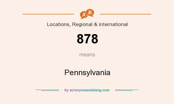 What does 878 mean? It stands for Pennsylvania