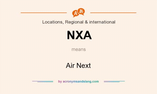 What does NXA mean? It stands for Air Next