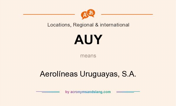 What does AUY mean? It stands for Aerolíneas Uruguayas, S.A.