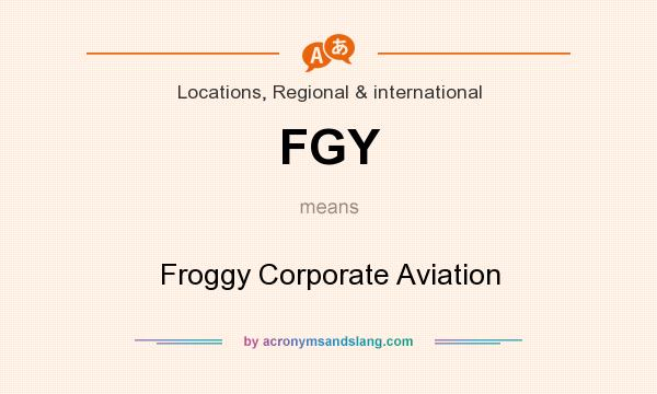 What does FGY mean? It stands for Froggy Corporate Aviation