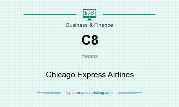 What does C8 mean? It stands for Chicago Express Airlines