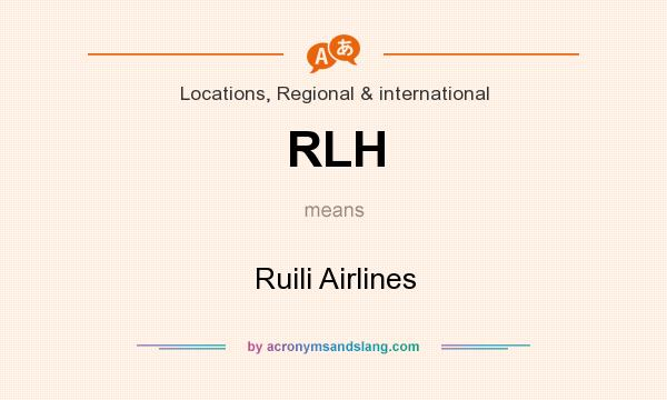 What does RLH mean? It stands for Ruili Airlines