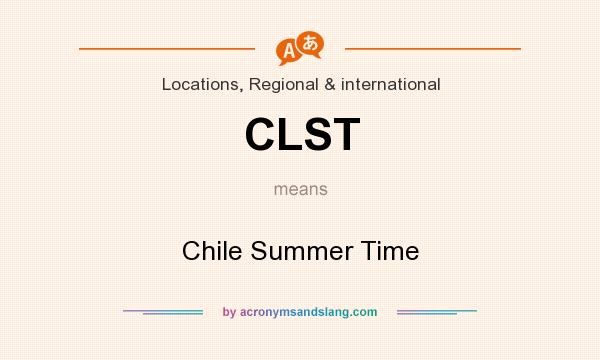 What does CLST mean? It stands for Chile Summer Time