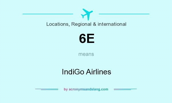 What does 6E mean? It stands for IndiGo Airlines