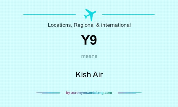 What does Y9 mean? It stands for Kish Air