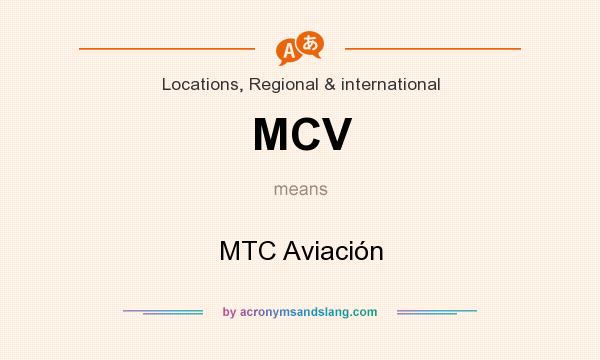 What does MCV mean? It stands for MTC Aviación