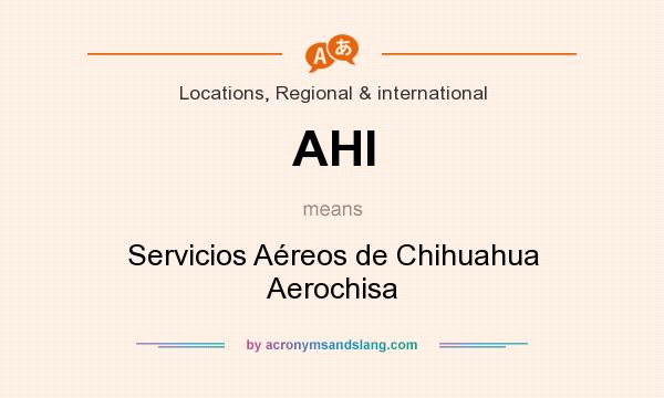 What does AHI mean? It stands for Servicios Aéreos de Chihuahua Aerochisa
