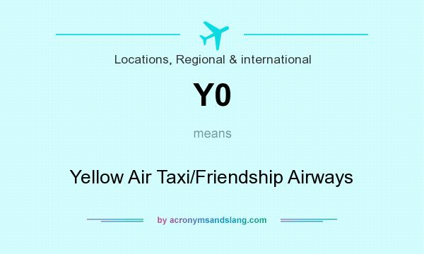 What does Y0 mean? It stands for Yellow Air Taxi/Friendship Airways
