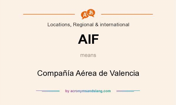 What does AIF mean? It stands for Compañía Aérea de Valencia