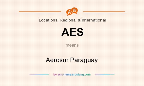 What does AES mean? It stands for Aerosur Paraguay