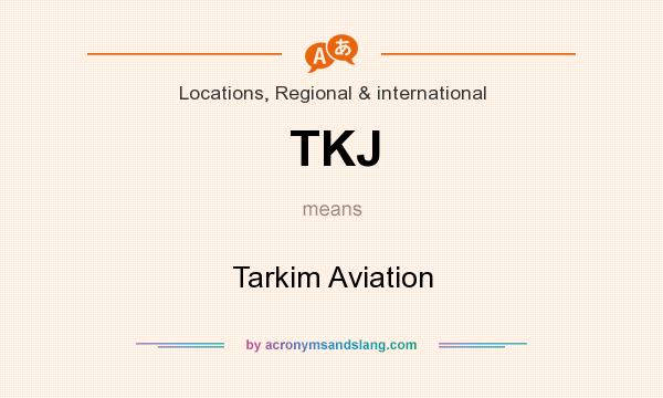 What does TKJ mean? It stands for Tarkim Aviation