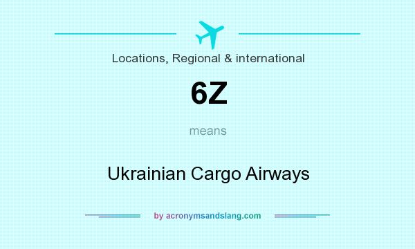 What does 6Z mean? It stands for Ukrainian Cargo Airways