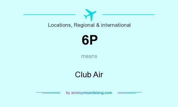 What does 6P mean? It stands for Club Air