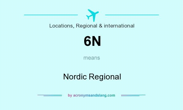 What does 6N mean? It stands for Nordic Regional