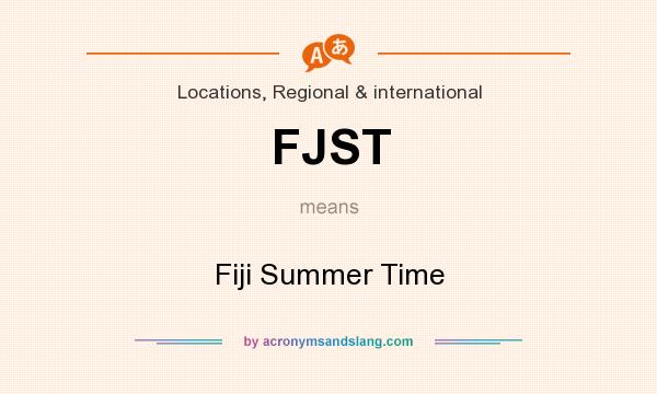What does FJST mean? It stands for Fiji Summer Time