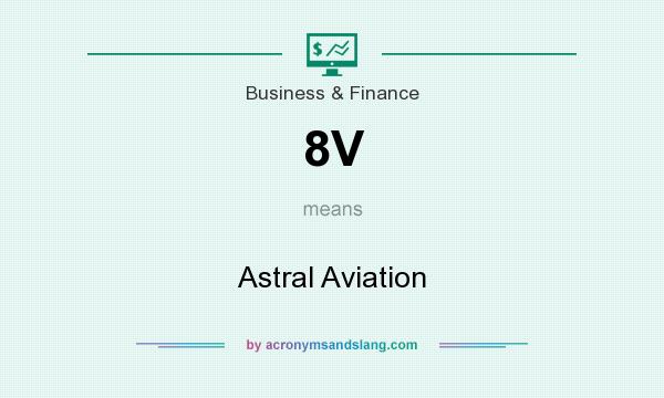 What does 8V mean? It stands for Astral Aviation