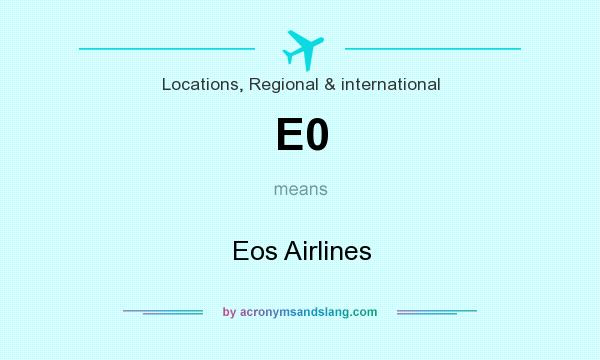 What does E0 mean? It stands for Eos Airlines