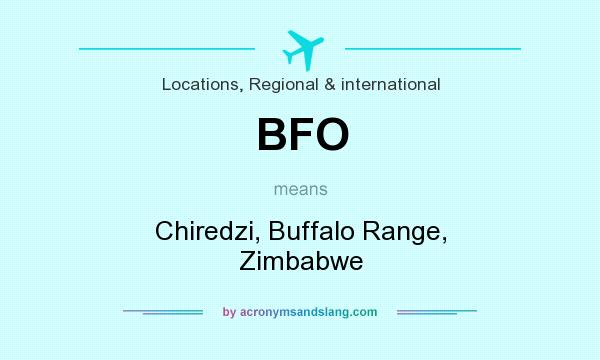 What does BFO mean? It stands for Chiredzi, Buffalo Range, Zimbabwe