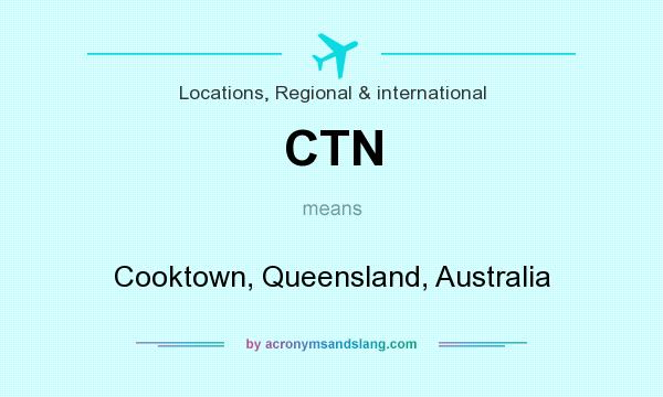 What does CTN mean? It stands for Cooktown, Queensland, Australia