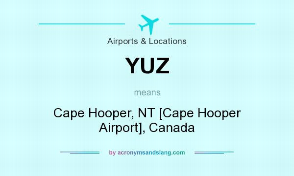 What does YUZ mean? It stands for Cape Hooper, NT [Cape Hooper Airport], Canada