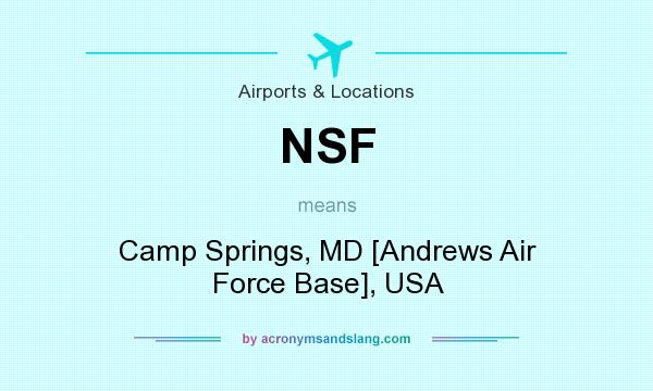 What does NSF mean? It stands for Camp Springs, MD [Andrews Air Force Base], USA