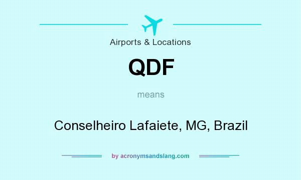 What does QDF mean? It stands for Conselheiro Lafaiete, MG, Brazil