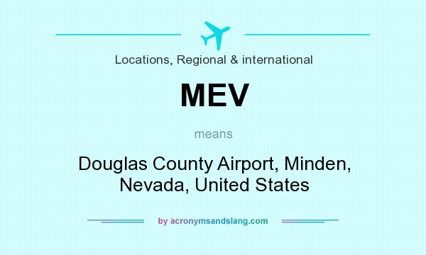 What does MEV mean? It stands for Douglas County Airport, Minden, Nevada, United States