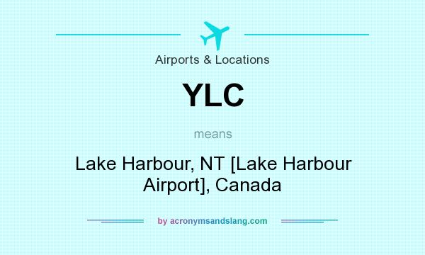 What does YLC mean? It stands for Lake Harbour, NT [Lake Harbour Airport], Canada