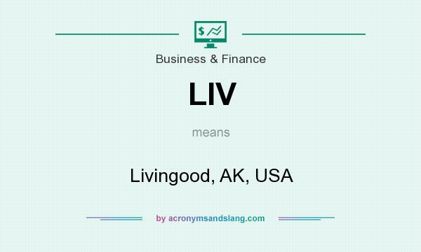 What does LIV mean? It stands for Livingood, AK, USA