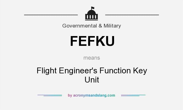 What does FEFKU mean? It stands for Flight Engineer`s Function Key Unit