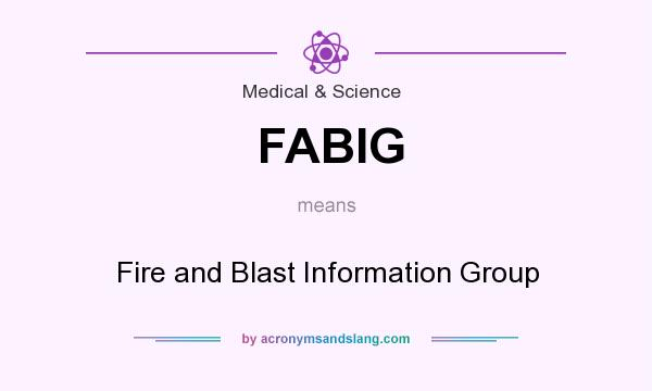 What does FABIG mean? It stands for Fire and Blast Information Group