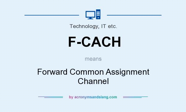 What does F-CACH mean? It stands for Forward Common Assignment Channel