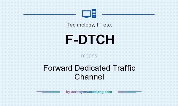 What does F-DTCH mean? It stands for Forward Dedicated Traffic Channel