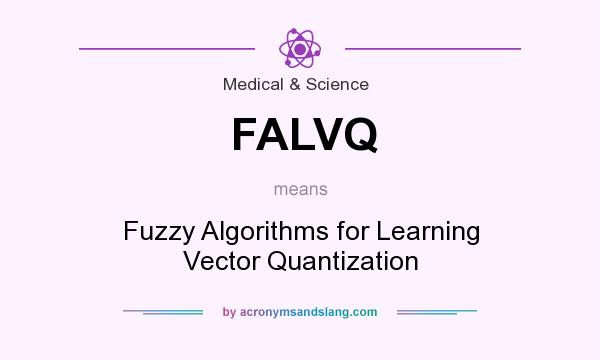 What does FALVQ mean? It stands for Fuzzy Algorithms for Learning Vector Quantization