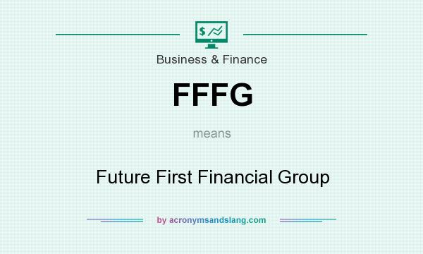 What does FFFG mean? It stands for Future First Financial Group