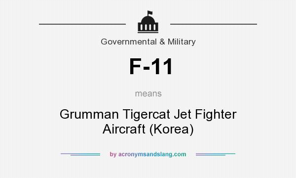 What does F-11 mean? It stands for Grumman Tigercat Jet Fighter Aircraft (Korea)