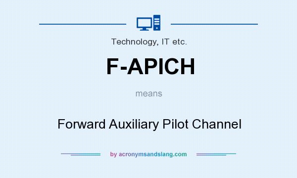 What does F-APICH mean? It stands for Forward Auxiliary Pilot Channel