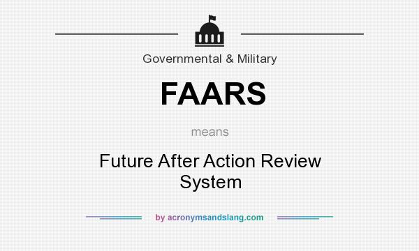 What does FAARS mean? It stands for Future After Action Review System