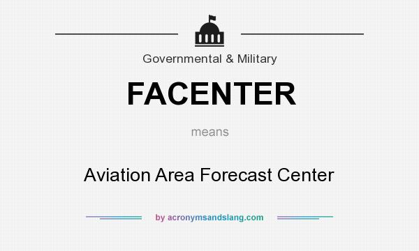 What does FACENTER mean? It stands for Aviation Area Forecast Center