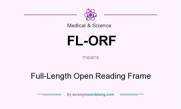 What does FL-ORF mean? - Definition of FL-ORF - FL-ORF stands for ...