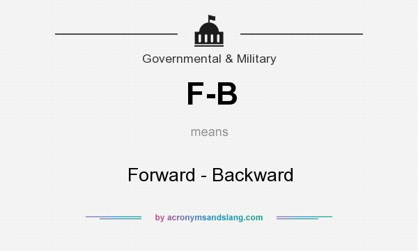 What does F-B mean? It stands for Forward - Backward