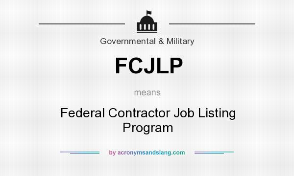 What does FCJLP mean? It stands for Federal Contractor Job Listing Program