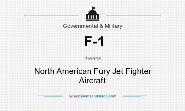 What does F-1 mean? It stands for North American Fury Jet Fighter Aircraft