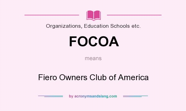 What does FOCOA mean? It stands for Fiero Owners Club of America