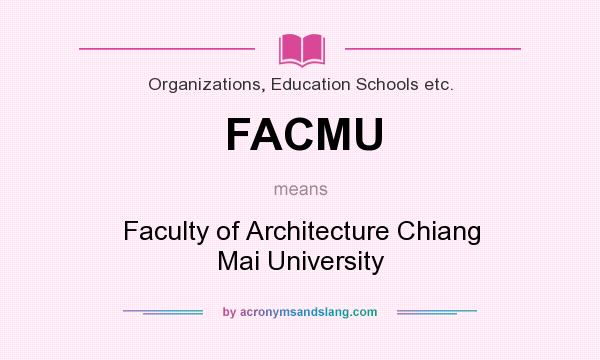 What does FACMU mean? It stands for Faculty of Architecture Chiang Mai University
